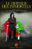 Le Dernier des Immortels, tome 2 partie 1; Le Monde des hommes