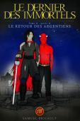 Le Dernier des Immortels, tome 2, partie 2; Le Retour des Argentiens