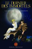 Le Dernier des Immortels, tome 5; La Guerre des Gardiens
